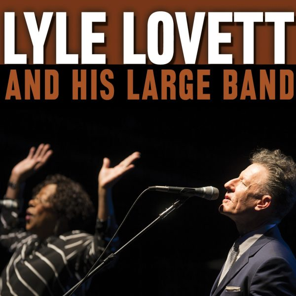 An Evening With Lyle Lovett & His Large Band