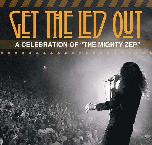"""Get The Led Out – A Celebration of """"The Mighty Zep"""""""